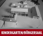 Kindergarten und Bürgersaal